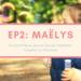 Episode 2 du podcast De Vraies vies, Maëlys, de jeune fille au pair au Service Volontaire Européen