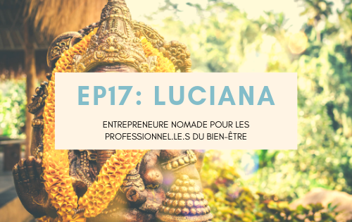Luciana, entrepreneure nomade pour les professionnel.le.s du bien-être